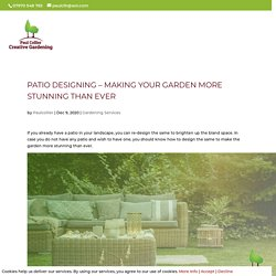 Patio Designing – Making Your Garden More Stunning than Ever