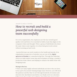 How to recruit and build a powerful web designing team successfully – syspreewebdevelopment