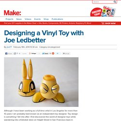 Designing a Vinyl Toy with Joe Ledbetter - Make: