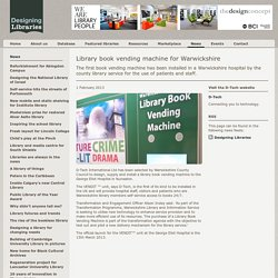 Designing Libraries - Library book vending machine for Warwickshire