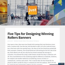 Five Tips for Designing Winning Rollers Banners – Just Gb