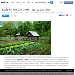 Designing Your Own Garden - Step by Step Guide