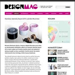DesignMagazin.cz – Stanislav Libenský Award 2014 vyhrálo Munchies