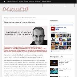 Rencontre avec Claude Nahon > DESIGNMUSICAL.COMDESIGNMUSICAL.COM