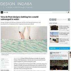 Vera de Pont designs clothing for a world submerged in water