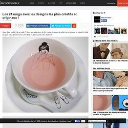 Les 24 mugs avec les designs les plus créatifs et originaux !