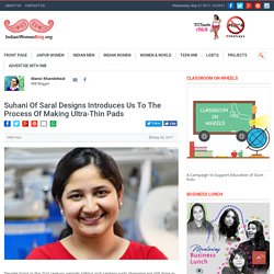 Suhani Of Saral Designs Introduces Us To The Process Of Making Ultra-Thin Pads