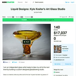 Liquid Designs: Kyle Kraiter's Art Glass Studio by Kyle Kraiter