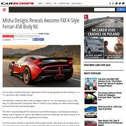 Misha Designs Reveals Awsome FXX K-Style Ferrari 458 Body Kit