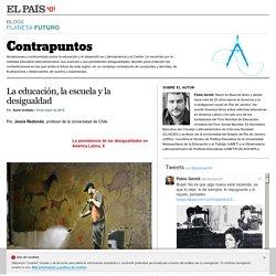 La educación, la escuela y la desigualdad >> Contrapuntos >> Blogs Sociedad EL PAÍS
