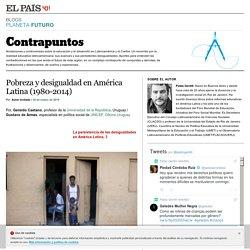 Pobreza y desigualdad en América Latina (1980-2014) >> Contrapuntos >> Blogs Sociedad EL PAÍS