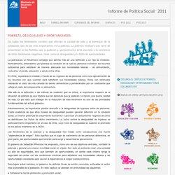 Pobreza, Desigualdad y Oportunidades - Informe de Política Social 2011