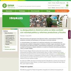 La desigualdad en América Latina se debe combatir con voluntad política y reformas productivas y fiscales