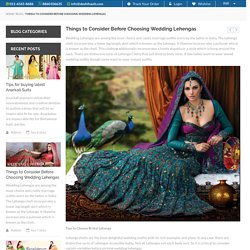 Desihault Things to Consider Before Choosing Wedding Lehengas