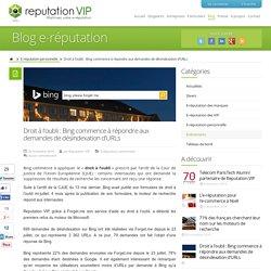 Droit à l'oubli : Bing commence à répondre aux demandes de désindexation d'URLs