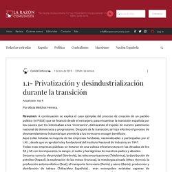 El robo del patrimonio nacional español durante la transición: Privatización y desindustrialización