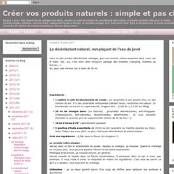 simple et pas cher !: Le désinfectant naturel, remplaçant de l'eau de javel