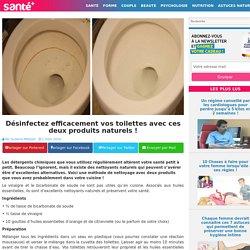 Désinfectez efficacement vos toilettes avec ces deux produits naturels !