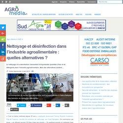 AGRO MEDIA 02/06/15 Nettoyage et désinfection dans l'industrie agroalimentaire : quelles alternatives ?