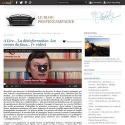 A Lire... La désinformation. Les armes du faux... (+ vidéo)