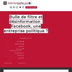 Bulle de filtre et désinformation : Facebook, une entreprise politique ?