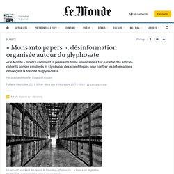 «Monsanto papers», désinformation organisée autour du glyphosate