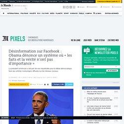 Désinformation sur Facebook: Obama dénonce un système où «les faits et la vérité n'ont pas d'importance»