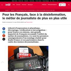 Pour les Français, face à la désinformation, le métier de journaliste de plus en plus utile