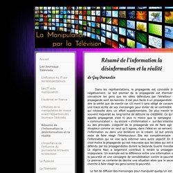 Résumé de l'information la désinformation et la réalité - Site de manipulation-television !