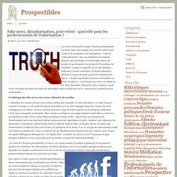 Prospectibles Fake news, désinformation, post-vérité : quel rôle pour les professionnels de l'information ? - Prospectibles