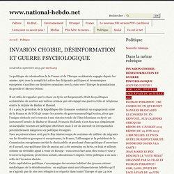 INVASION CHOISIE, DÉSINFORMATION ET GUERRE PSYCHOLOGIQUE - www.national-hebdo.net