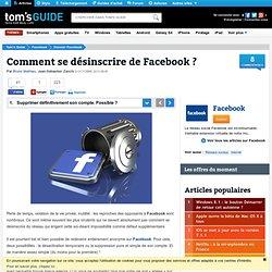 Comment se désincrire de Facebook ? : Supprimer définitivement son compte. Possible ?