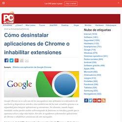 Cómo desinstalar aplicaciones de Chrome o inhabilitar extensiones