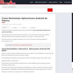Como Desinstalar Aplicaciones Android de Fabrica - DulceApk