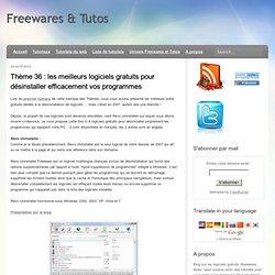 les meilleurs logiciels gratuits pour désinstaller efficacement vos programmes