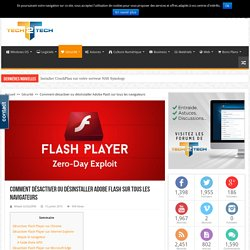 Comment désactiver ou désinstaller Adobe Flash sur tous les navigateurs