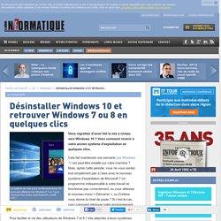 Désinstaller Windows 10 et retrouver Windows 7 ou 8 en quelques clics