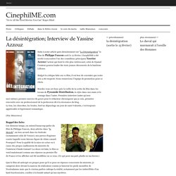 La désintégration; Interview de Yassine Azzouz - CinephilME.com
