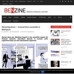 Désintégration - Journal d'un conseiller à Matignon - Benzine Magazine