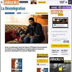 La Désintégration - Critique et avis par Les Inrocks