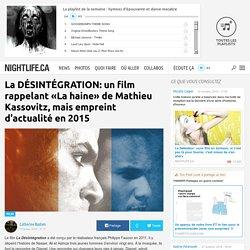 La DÉSINTÉGRATION: un film rappelant «La haine» de Mathieu Kassovitz, mais empreint d'actualité en 2015