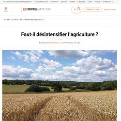 Faut-il désintensifier l'agriculture ?
