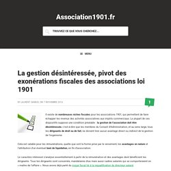 La gestion désintéressée, pivot des exonérations fiscales des associations loi 1901