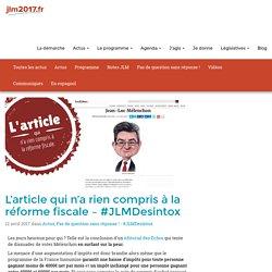 DÉSINTOX - Les Échos, l'article qui n'a rien compris à la réforme fiscale - #JLMDesintox