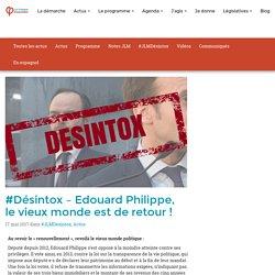 Désintox - Edouard Philippe : le vieux monde est de retour