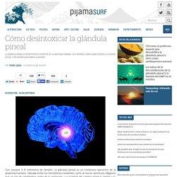 Cómo desintoxicar la glándula pineal