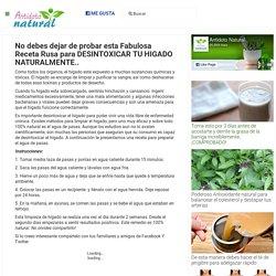 No debes dejar de probar esta Fabulosa Receta Rusa para DESINTOXICAR TU HIGADO NATURALMENTE.. - Antidoto NaturalAntidoto Natural