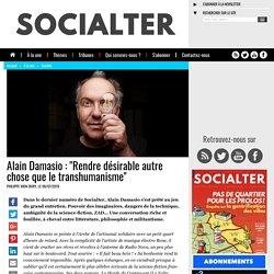 """Alain Damasio : """"Rendre désirable autre chose que le transhumanisme"""""""