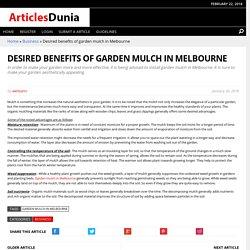 Desired benefits of garden mulch in Melbourne
