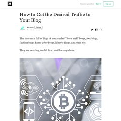 How to Get the Desired Traffic to Your Blog - Vin Boris - Medium